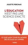 Juliette Perchais - L'éducation n'est pas une science exacte.