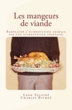 Charles Richet et Léon Tolstoï - Les mangeurs de viande - Remplacer l'alimentation animale par une alimentation végétale?.