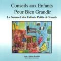 Anne-Sabine Broddes - Conseils aux enfants pour bien grandir - Le sommeil des enfants petits et grands.