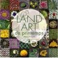 Marc Pouyet - Land art de printemps.