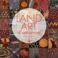 Marc Pouyet - Land Art d'automne.
