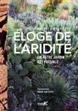 Arnaud Maurières et Eric Ossart - Eloge de l'aridité - Un autre jardin est possible.