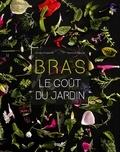 Cindy Chapelle et Yannick Fourié - Bras, le goût du jardin.