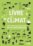 Esther Gonstalla - Le livre du climat - Tout ce que vous devez savoir en 50 infographies.