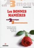 Alexandre Masci - Les bonnes manières - Comment, pourquoi, où et quand recourir aux règles du savoir-vivre.