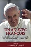 Pape François et Ennio Curto - Un an avec François - Ses réflexions les plus touchantes tirées des homélies à Sainte-Marthe.
