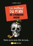 Laurent Gaulet - Le meilleur du pire de l'humour noir.