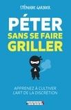 Stéphane Garnier - Péter sans se faire griller.
