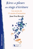 Jean-Yves Revault - Rires et pleurs en stage d'écriture - Les secrets de 15 années d'animation.