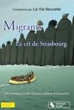 La Vie Nouvelle - Migrants, le cri de Strasbourg - Des hommes et des femmes parlent d'humanité.