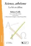 Robert Coffy - Science, athéisme - La foi en débat.
