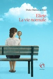Eliete, la vie normale / Dulce Maria Cardoso | Cardoso, Dulce Maria (1964-....). Auteur