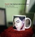 Denis Dailleux - Egypte, les martyrs de la révolution.