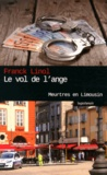 Franck Linol - Le vol de l'ange - Meurtres en Limousin.