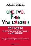 Azouz Begag et Rachid Arhab - One, two, free : viva l'Algérie ! - Les Algériens de la diaspora au service du Hirak dans leur pays d'origine.