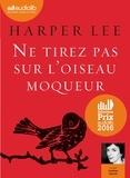 Harper Lee - Ne tirez pas sur l'oiseau moqueur. 1 CD audio MP3