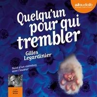 Gilles Legardinier - Quelqu'un pour qui trembler.