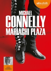 Michael Connelly - Mariachi Plaza. 2 CD audio MP3