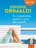 Virginie Grimaldi - Tu comprendras quand tu seras plus grande. 1 CD audio MP3