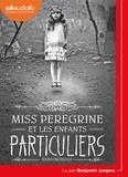 Ransom Riggs - Miss Peregrine et les enfants particuliers. 1 CD audio