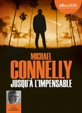 Michael Connelly - Jusqu'à l'impensable. 1 CD audio MP3