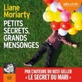 Liane Moriarty - Petits secrets, grands mensonges.