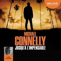 Michael Connelly - Jusqu'à l'impensable.