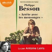 Philippe Besson - Arrête avec tes mensonges.