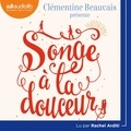 Clémentine Beauvais - Songe à la douceur.
