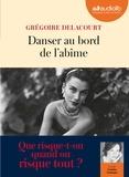 Grégoire Delacourt - Danser au bord de l'abîme. 1 CD audio MP3