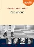 Valérie Tong Cuong - Par amour. 1 CD audio MP3