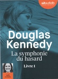 Douglas Kennedy - La symphonie du hasard. 1 CD audio MP3