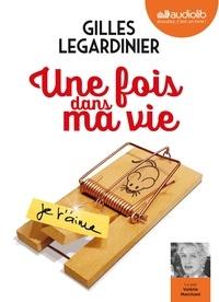 Gilles Legardinier - Une fois dans ma vie. 1 CD audio MP3