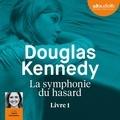 Douglas Kennedy - La symphonie du hasard.