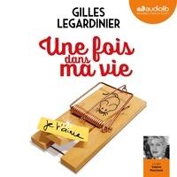 Gilles Legardinier - Une fois dans ma vie.