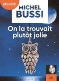 On la trouvait plutôt jolie / Michel Bussi | Bussi, Michel (1965-....) - Docteur en géographie. Auteur