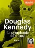 Douglas Kennedy - La symphonie du hasard Tome 3 : . 1 CD audio MP3