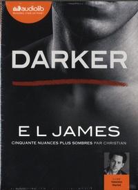 E L James - Fifty Shades Tome 5 : Darker - Cinquantes nuances plus sombres par Christian. 2 CD audio MP3
