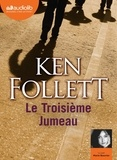 Ken Follett - Le Troisième Jumeau. 2 CD audio MP3