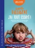 Isabelle Filliozat - J'ai tout essayé ! - Opposition, pleurs et crises de rage : traverser la période de 1 à 5 ans. 1 CD audio MP3