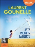 Laurent Gounelle - Je te promets la liberté. 1 CD audio MP3