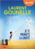 Laurent Gounelle - Je te promets la liberté. 1 CD audio MP3