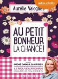 Aurélie Valognes - Au petit bonheur la chance !. 1 CD audio MP3