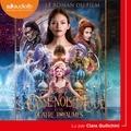 Disney et Clara Quilichini - Casse-Noisette et les quatre royaumes - Le roman du film.