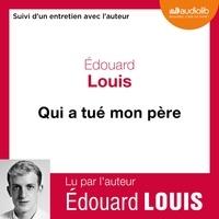 Edouard Louis - Qui a tué mon pére.