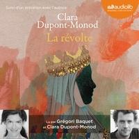 Clara Dupont-Monod - La révolte.
