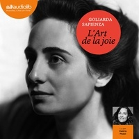 Goliarda Sapienza - L'art de la joie.