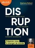 Stéphane Mallard - Disruption - Intelligence artificielle, fin du salariat, humanité augmentée : préparez-vous à changer de monde. 1 CD audio MP3
