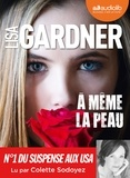 Lisa Gardner - A même la peau. 2 CD audio MP3