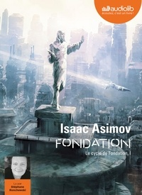 Isaac Asimov - Le cycle de Fondation Tome 1 : Fondation. 1 CD audio MP3